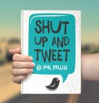 Shut Up and Tweet